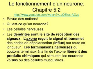 Le fonctionnement d'un neurone. Chapitre 5.2 youtube/watch?v=JQEiux-AOzs