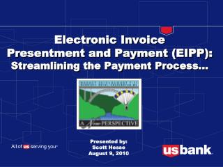 Electronic Invoice  Presentment and Payment (EIPP): Streamlining the Payment Process...