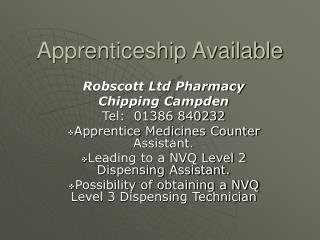 Apprenticeship Available
