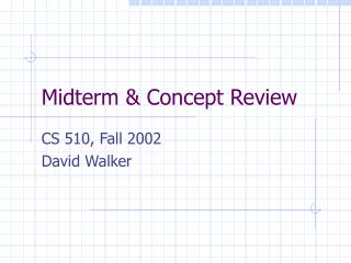 Midterm & Concept Review