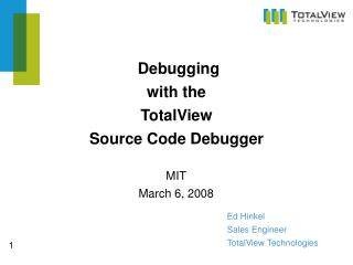 Debugging  with the  TotalView  Source Code Debugger