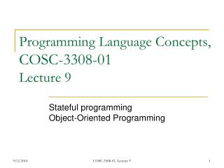 Programming Language Concepts,  COSC-3308-01 Lecture 9