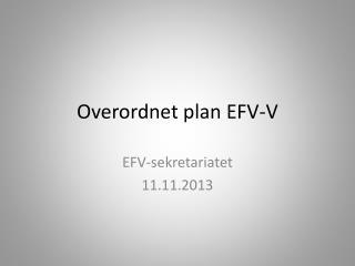 Overordnet plan EFV-V