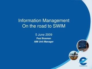 Information Management On the road to SWIM