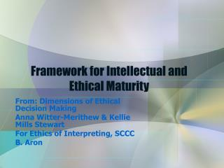 Framework for Intellectual and Ethical Maturity