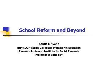 School Reform and Beyond