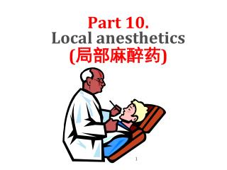 Part 10. Local anesthetics (局部麻醉药)