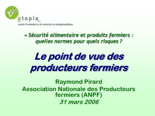 Raymond Pirard Association Nationale des Producteurs fermiers (ANPF)   31 mars 2006