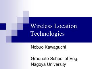 Wireless Location Technologies