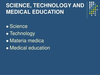 SCIENCE, TECHNOLOGY AND MEDICAL EDUCATION