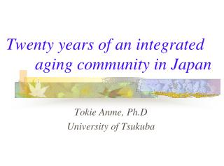 Twenty years of an integrated           aging community in Japan