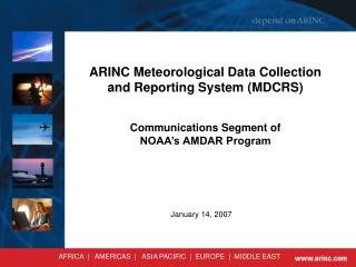 ARINC Meteorological Data Collection and Reporting System MDCRS   Communications Segment of  NOAA s AMDAR Program