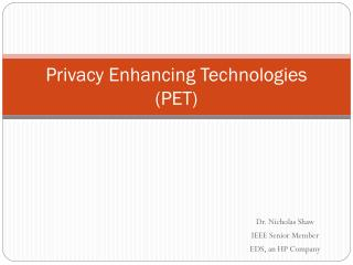 Privacy Enhancing Technologies (PET)