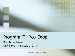 Program 'Til You Drop