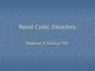 Renal Cystic Disorders