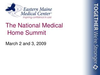 The National Medical  Home Summit