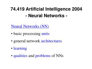 74.419 Artificial Intelligence 2004  - Neural Networks -