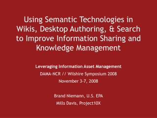 Leveraging Information Asset Management DAMA-NCR // Wilshire Symposium 2008 November 3-7, 2008