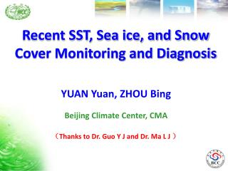 Recent SST, Sea ice, and Snow Cover Monitoring and Diagnosis