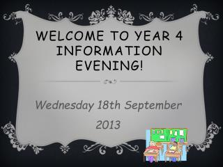 WELCOME TO YEAR 4 INFORMATION EVENING!
