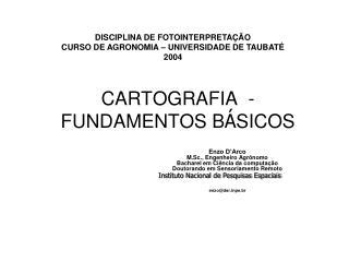 CARTOGRAFIA  - FUNDAMENTOS B Á SICOS