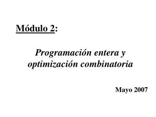 Programación entera y optimización combinatoria