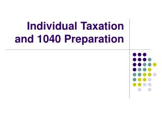 Individual Taxation and 1040 Preparation