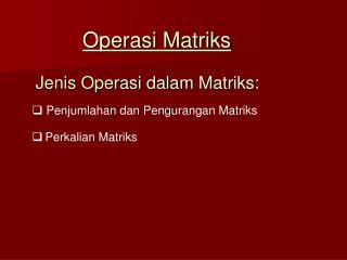 Operasi Matriks