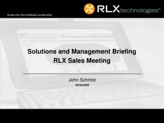 Solutions and Management Briefing RLX Sales Meeting