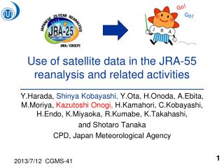 Use of satellite data in the JRA-55 reanalysis and  related activities