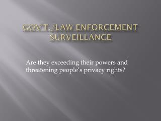 Gov't ./Law Enforcement Surveillance