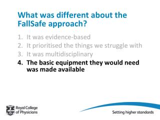 What was different about the FallSafe approach?