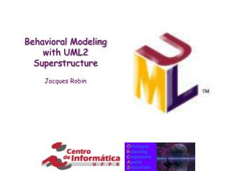 Behavioral Modeling with UML2 Superstructure