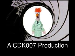A CDK007 Production