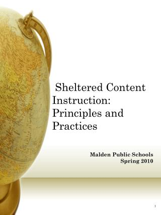 Principles of Sheltering Instruction  Sheltered Content Instruction:  Principles and Practices