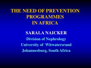 THE NEED OF PREVENTION PROGRAMMES IN AFRICA