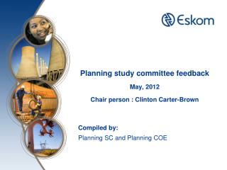 Planning study committee feedback May, 2012 Chair person : Clinton Carter-Brown