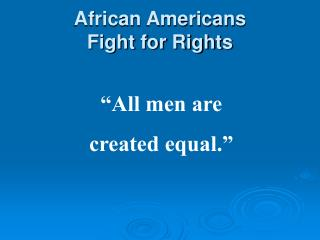 African Americans  Fight for Rights