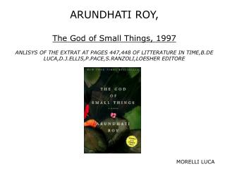 ARUNDHATI ROY, The God of Small Things, 1997