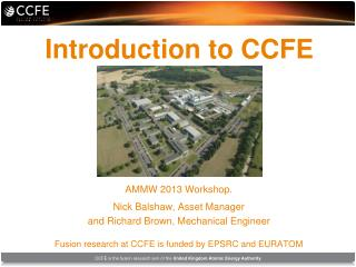 Introduction to CCFE