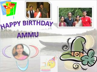 HAPPY BIRTHDAY  AMMU