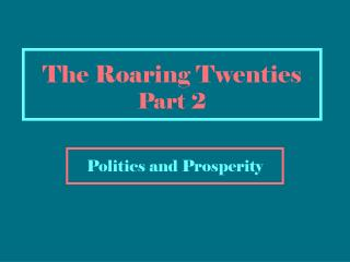 The Roaring Twenties  Part 2