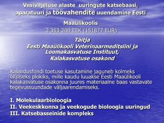 Täitja  Eesti Maaülikooli Veterinaarmeditsiini ja Loomakasvatuse Instituut, Kalakasvatuse osakond