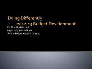 Doing Differently 	2012-13 Budget Development