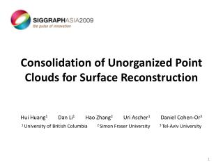 Consolidation of Unorganized Point Clouds for Surface Reconstruction