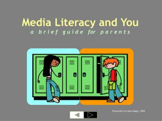 Media Literacy and You a   b r i e f   g u i d e   for   p a r e n t s