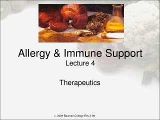 Allergy & Immune Support Lecture 4