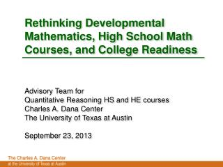 Rethinking Developmental Mathematics, High School Math Courses, and College Readiness