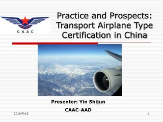 Practice and Prospects: Transport Airplane Type Certification in China