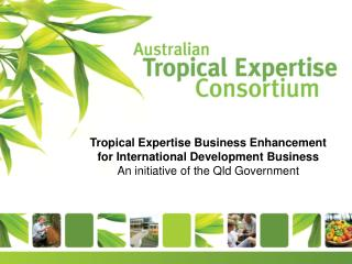 Tropical Expertise Business Enhancement for International Development Business